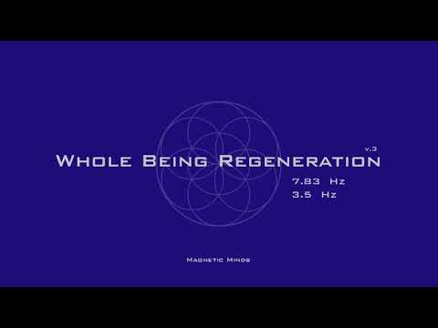 Whole Being Regeneration (v3) Full Body Healing 3.5 Hz & 7.83 Hz Binaural Beats