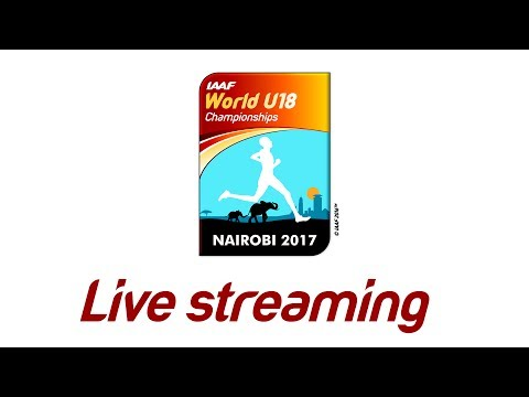 IAAF WU18 Nairobi - Competition Day 1 Afternoon session