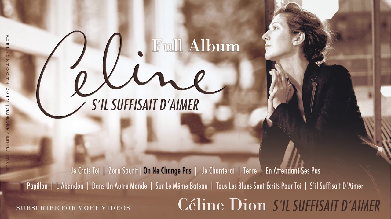 Download Celine Dion - S'il Suffisait D'Aimer (Full Album Songs)