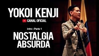 YOKOI KENJI | INTRO Parte 01 | Nostalgia Absurda