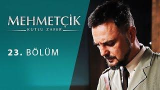 Mehmetçik Kutlu Zafer 23. Bölüm