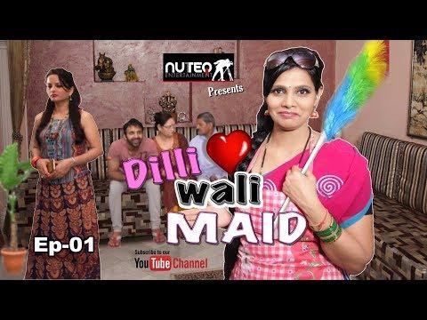dilli-wali-maid--ep#01- -web-series-ft-monika-mishra,-ankit-hans- -nuteq-entertainment