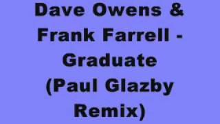 Dave Owens & Frank Farrell - Graduate (Paul Glazby Remix)