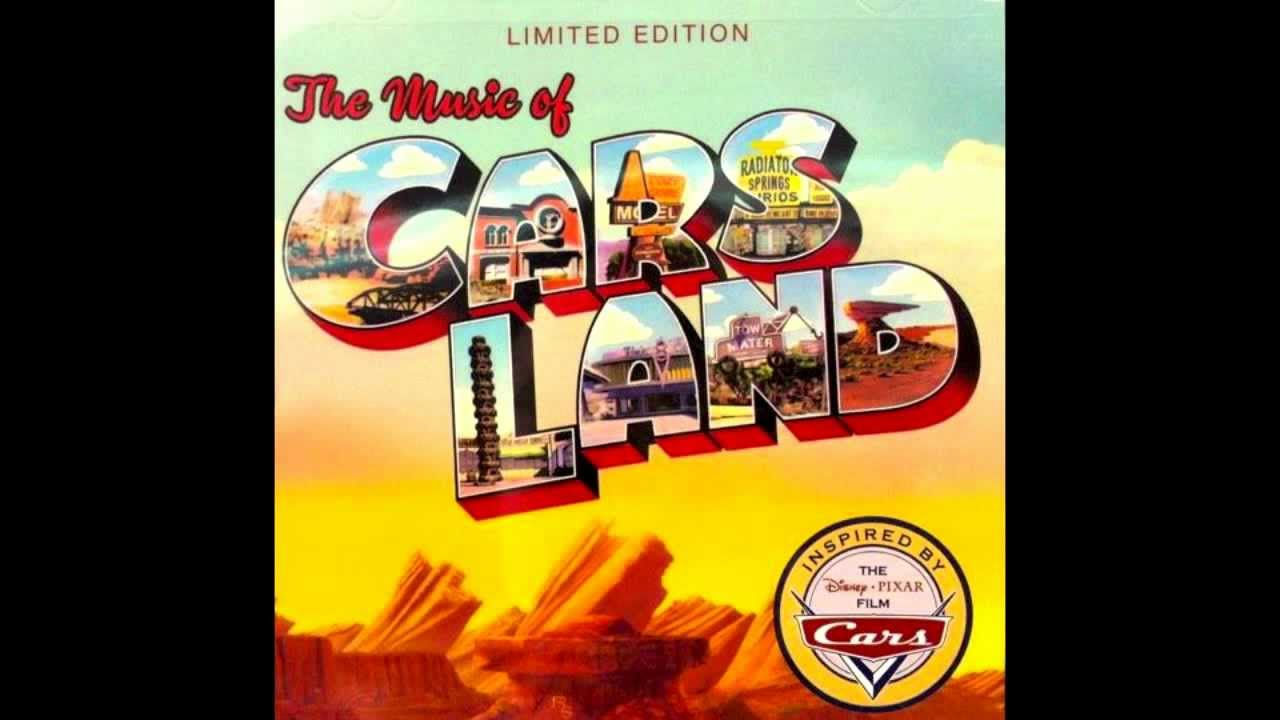 The Music Of Cars Land Quot Radiator Springs Racers