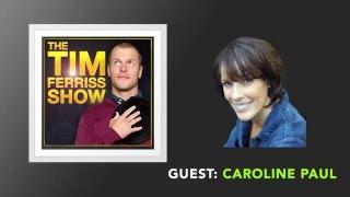 Caroline Paul Interview (Full Episode) | The Tim Ferriss Show (Podcast)