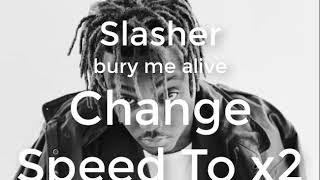 Slasher Unreleasd Song-Juice WRLD Bury Me Alive