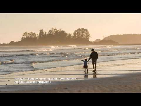 Arney S - Sunday Morning Walk (Original Mix)[MNDA04][TBT005]