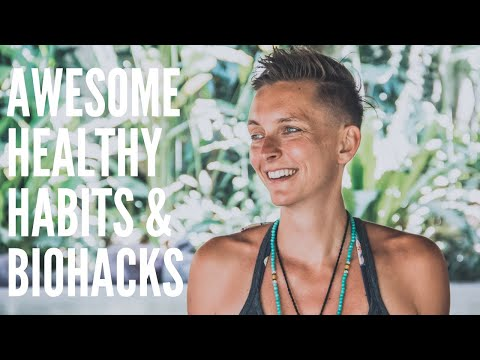 MY BEST HEALTHY DAILY HABITS AND BIOHACKS