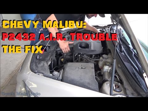 Chevrolet Malibu - P2432 Secondary Air Injection System - Follow Up
