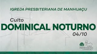 Culto Dominical Noturno - 04/10/20