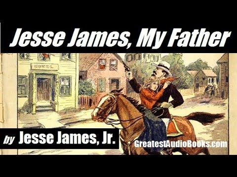 JESSE JAMES, MY FATHER By Jesse James Jr. - FULL AudioBook   GreatestAudioBooks.com