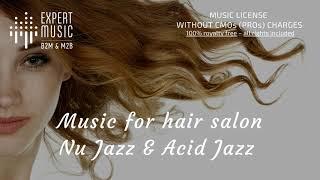 Music for hair salon – Nu Jazz / Acid Jazz