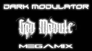 God Module Megmix From DJ DARK MODULATOR