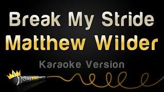 Matthew Wilder - Break My Stride (Karaoke Version)