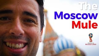 Diary of a Russia 2018 football fan - Episode 1 of The Moscow Mule