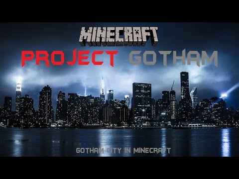 PROJECT GOTHAM: Gotham City In Minecraft - A NEW CITY?!