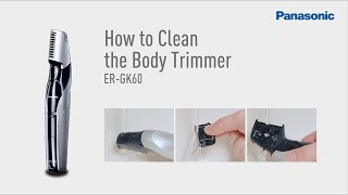How to Clean and Maintenance ER-GK60 |Panasonic Innovative i-Shaped Body Trimmer