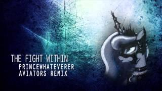 PrinceWhateverer - The Fight Within (Aviators Remix)