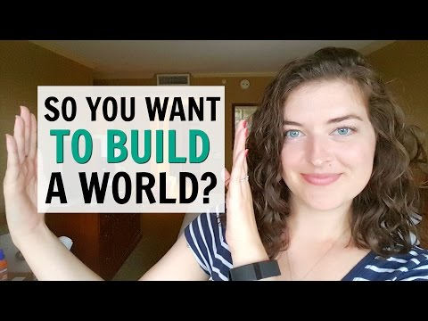 Everything You Ever Wanted to Know About World-Building | Part 1