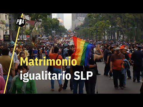 Llegó el matrimonio igualitario a San Luis Potosí