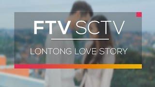 FTV SCTV - Lontong Love Story