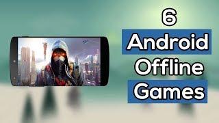 TOP 6 BEST Android Offline Games | Tech Gadget |