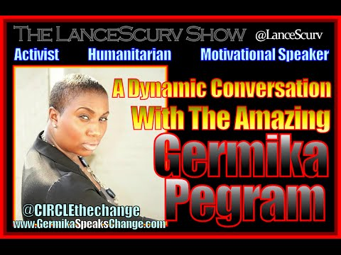 A Dynamic Conversation With The Amazing Germika Pegram! - The LanceScurv Show