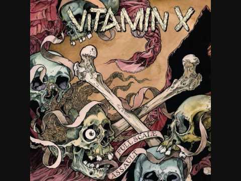 Vitamin X - Full Scale Assault (2008) [Full Album]