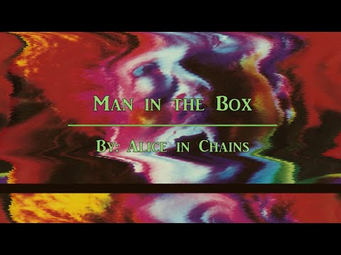 Alice in Chains- Man in the Box (Lyrics)