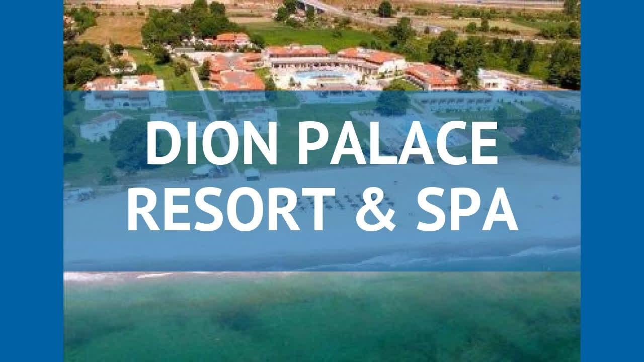 Dion Palace Resort Spa 5 Pieriya Obzor Otel Dion Palas Rezort