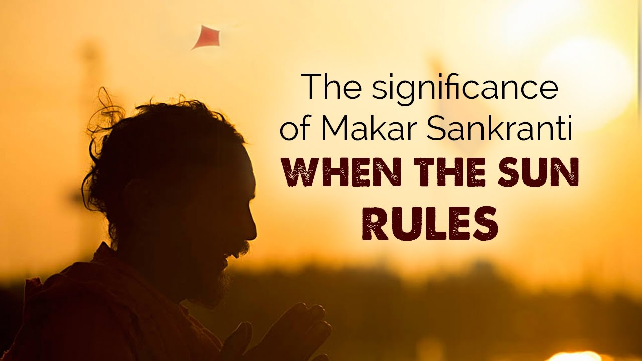 The significance of Uttarayan (Makar Sankranti)