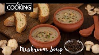 Mushroom Soup   How to make Mushroom Soup