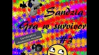 ♥ Sandzia gra w Survivor #3 ♥