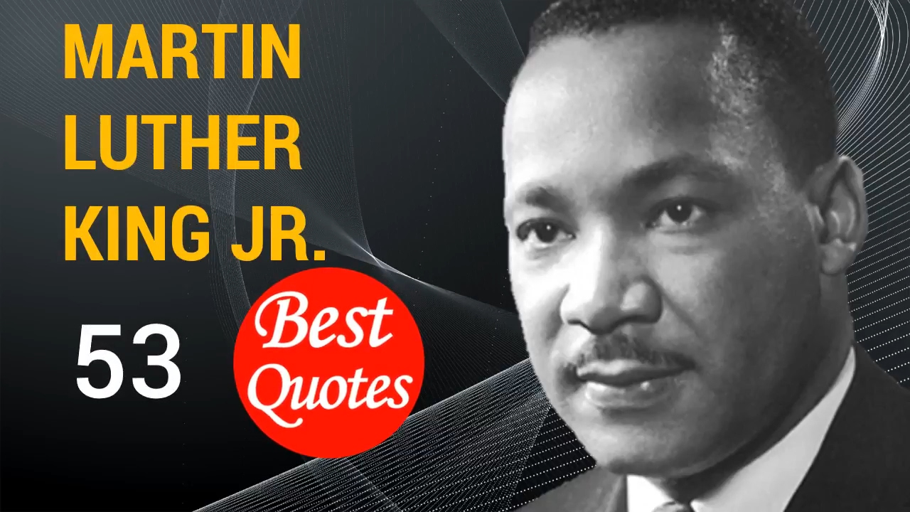The 53 Best Quotes By Martin Luther King Jr Let No Man Pull