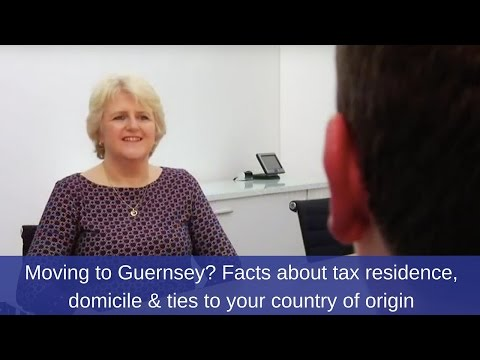Moving to Guernsey? Facts about tax residence, domicile & ti