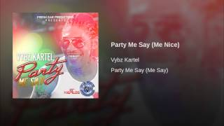 Party Me Say (Me Nice)