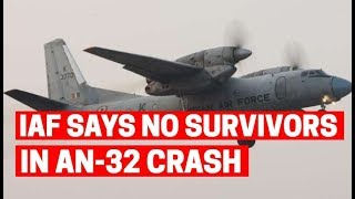 IAF says no survivors in AN-32 crash