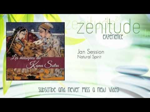 Kama Sutra Music - Natural Spirit - Jan Session - ZenitudeExperience