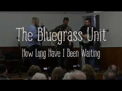 The Bluegrass Unit - How Long Have I Been Waiting (Branch LaHave Hall, 25 February 2018)