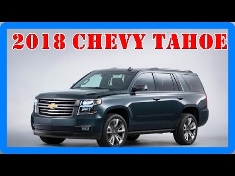 2018 Chevy Tahoe Redesign Interior and Exterior - YouTube
