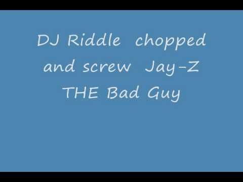 Bad guy  DjRiddle chopped and screwed jay Z