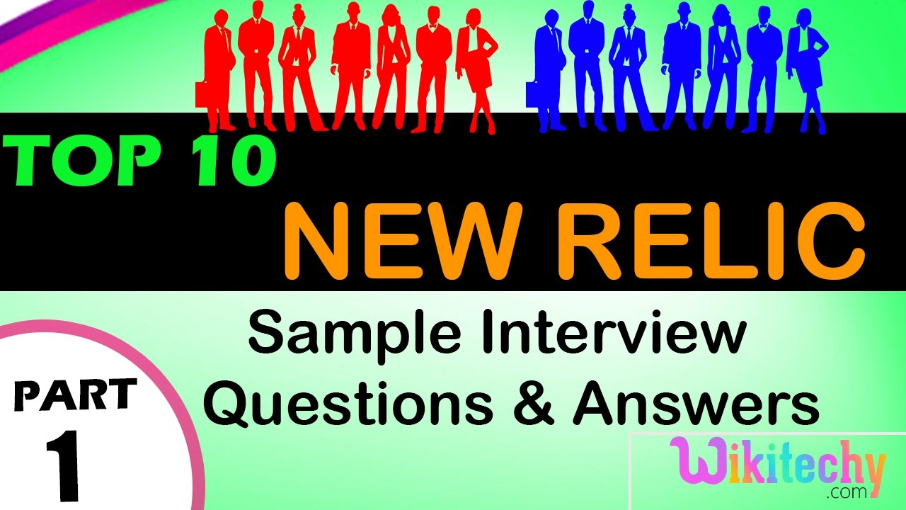 new relic top most interview questions and answers for freshers new relic top most interview questions and answers for freshers experienced lectures