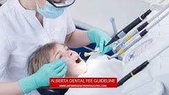 Alberta Dental Fee Guide | Edmonton | Calgary | Red Deer | Lethbridge | Medicine Hat