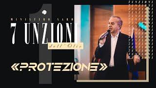 1^ Unzione dell'Olio - Protezione | Pastore Eliseo Siino