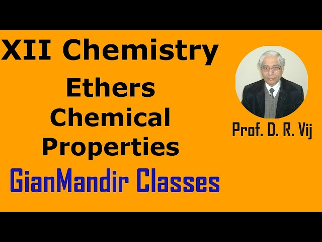 XII Chemistry |  Ethers | Chemical Properties by Gaurav Sir