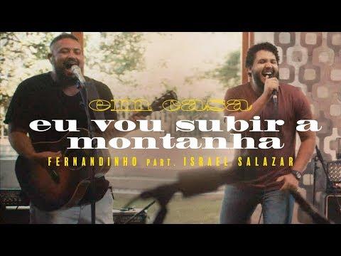 Fernandinho - Em Casa | Eu Vou Subir A Montanha ft. Israel Salazar