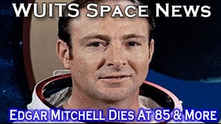 Edgar Mitchell Dies; Laser Network? China Moon Images! - WUITS Space News