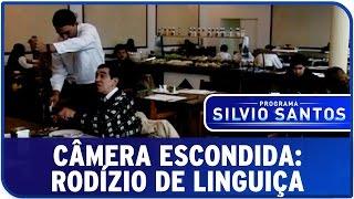 Câmera Escondida: Rodízio de Linguiça