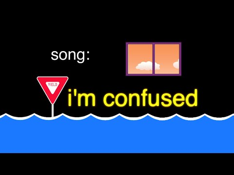 song: i'm confused