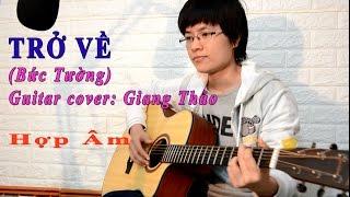 [Hợp âm & Cover] - Trở Về - Nhóm Bức Tường - Cover Giang Thảo